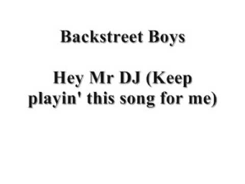 Backstreet Boys: Hey Mr DJ keep playing this song for me (full CD quality)