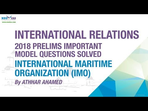INTERNATIONAL MARITIME ORGANIZATION (IMO) | 2018 PRELIMS IMPORTANT MODEL QUESTION SOLVED | NEO IAS
