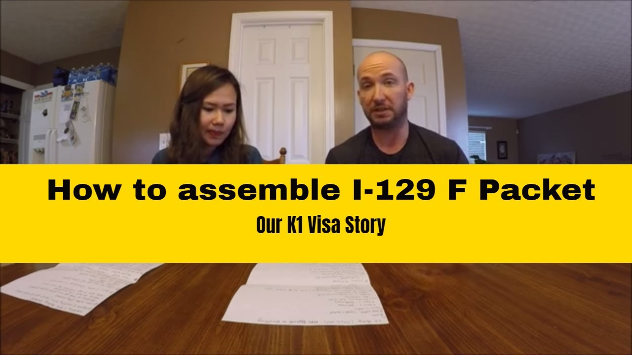 Our K1 Visa Story How To Assemble I 129f Package Youtube