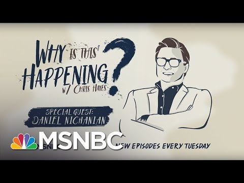 Chris Hayes Podcast With Daniel Nichanian - Ep 28 | Why Is This Happening? | MSNBC