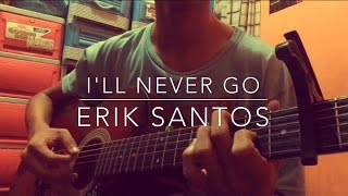 I'll Never Go - Erik Santos (fingerstyle cover + free tab)