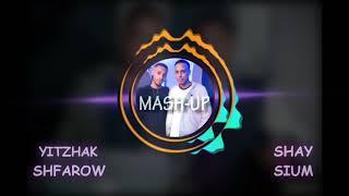 דיג'יי שי סיום ודיג'יי שפראו - משאפ 2018 // DJ Shay Sium x DJ Shfarow - Mashup 2018