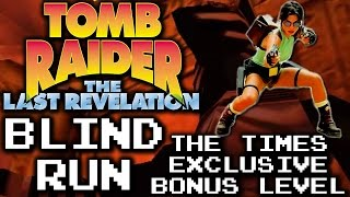 Tomb Raider The Last Revelation | The Times Exclusive | Blind Run
