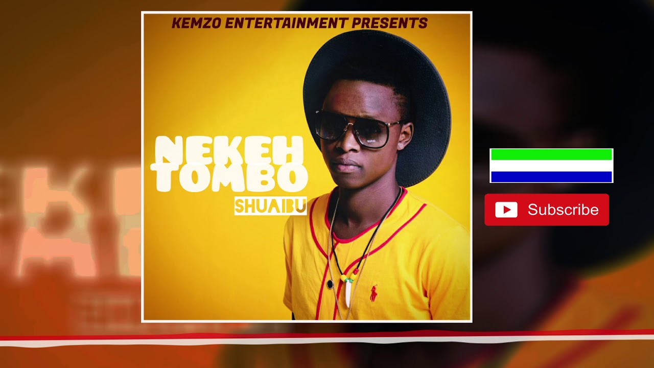 386b27ca880b Shuaibu - Nekeh Tombo (Official Audio 2019) 🇸🇱 - YouTube
