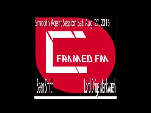 Smooth Agent Session Aug. 27 2016 Sean Smith & Lord Driga