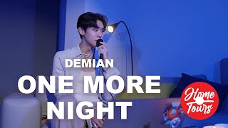 Home Tours: DEMIAN - One more night (Live)