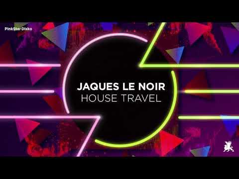 Jaques Le Noir - House Travel (TEASER)