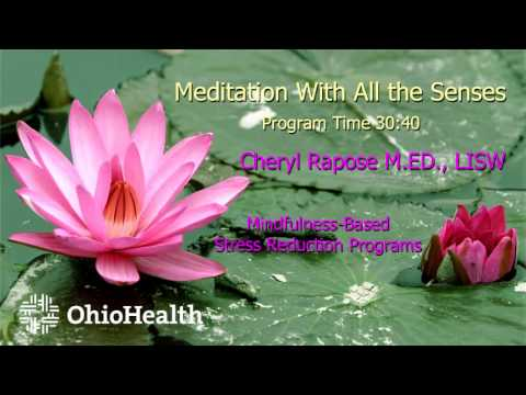 Sitting Meditation w/all the Senses: OhioHealth Mindfulness-Based Stress Reduction