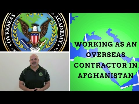 Working in Afghanistan as an overseas contractor
