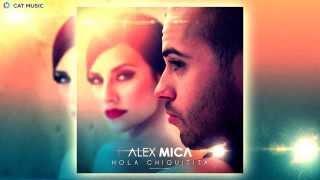 Alex Mica - Hola Chiquitita (Official Single)