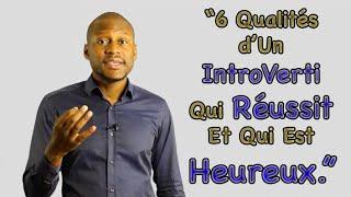 6 Qualités Que Développe Un Introverti Qui Réussit Dans La Vie Et Dans Les Affaires