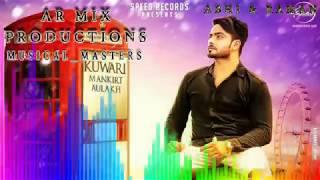 Kuwari Mankirt Aulakh Remix song ! By Musical Masters !panjabi remix song