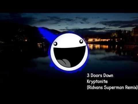 3 Doors Down  Kryptonite Ridvans Superman Remix