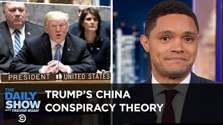 Trump's China Conspiracy Theory, Spotify's DNA Playlists & More Legroom on Planes   The Daily Show