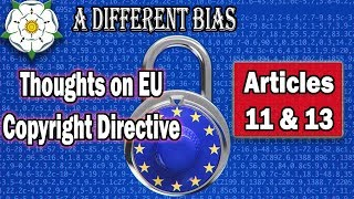 The EU Copyright Directive - Articles 11 & 13