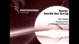 Xsector - Mortification Of Metaphor (Original Mix) - Deepsessions