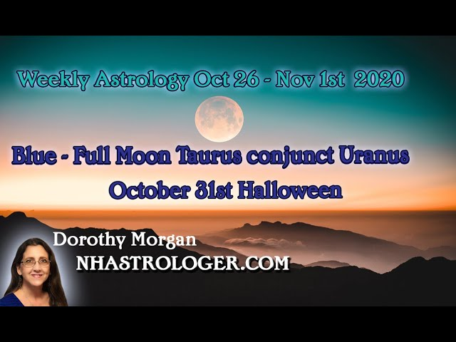 Full - Blue Moon In Taurus October 31, 2020 Astrology Weekly