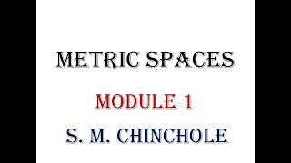Metric Spaces Module 1