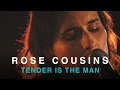 Rose Cousins Tender Is The Man First Play Live mp3