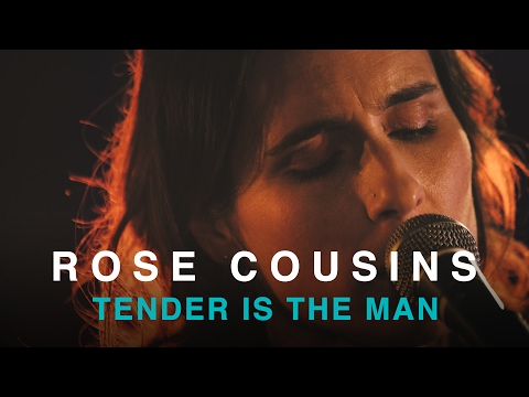 Rose Cousins | Tender is the Man | First Play Live