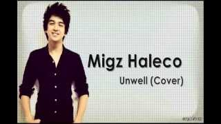 "Migz Haleco - ""Unwell (Cover)"" with Lyrics [HQ]"