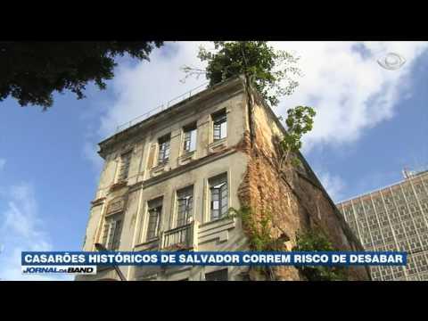 Casarões históricos de Salvador correm risco de desabar