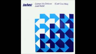 Renato Cohen vs. Tim Deluxe - Just Kick! (Carl Cox Mix)