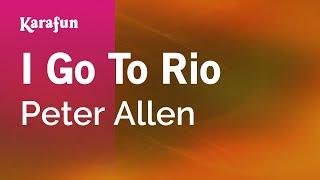 Karaoke I Go To Rio - Peter Allen *