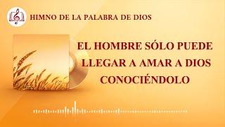 Canción cristiana | El hombre sólo puede llegar a amar a Dios conociéndolo