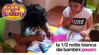 Regal Academy | La 1/2 Notte Bianca dei Bambini di Pesaro