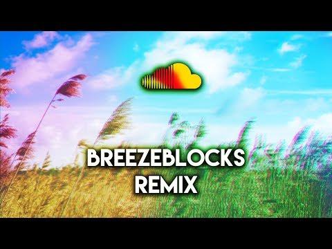 Breezeblocks (SoundCloud Remix)