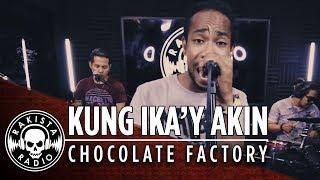 Kung Ika39;y Akin by Chocolate Factory  Rakista Live EP40
