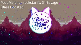 Post Malone - rockstar ft. 21 Savage [Bass Boosted]