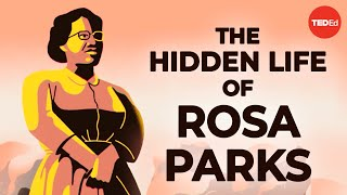 The hidden life of Rosa Parks -  Riche D. Richardson