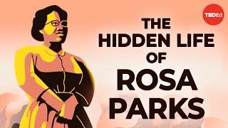 The Hidden Life Of Rosa Parks - Riché D. Richardson