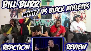 Bill Burr - White vs Black Athletes And Hitler? Reaction/Review