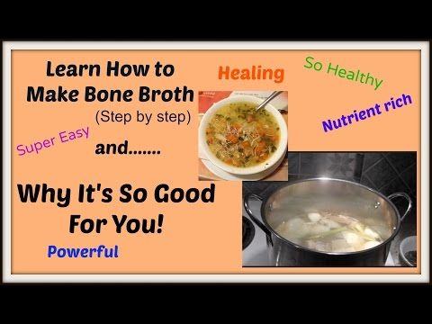 How to Make Bone Broth/Soup Stock: Important Health Benefits