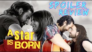 A STAR IS BORN – Movie Review (SPOILERS)!!!