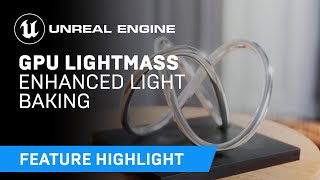 Enhanced GPU Lightmass | Feature Highlight | Unreal Engine 4.27
