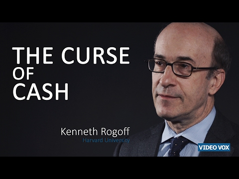The Curse of Cash | Kenneth Rogoff