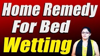 Home Remedy Bed Wetting Ii Ii Satvinder Kaur Ii