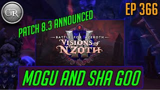 Mogu and Sha Goo: Patch 8.3 Announced! | Ep 366