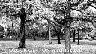 Ozgur Can - On A White Day