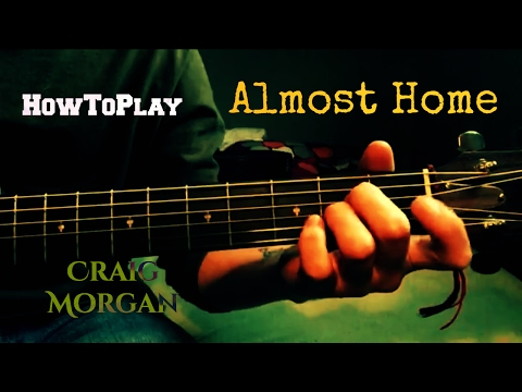 HowToPlay: Almost Home - Craig Morgan