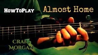 HowToPlay: Almost Home - Craig Morgan