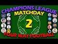 Four Way Football - UEFA Champions League 2019-20 - Match Day 2 - Algodoo