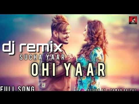 Ohi yaar sucha yaar dj remix punjabi song