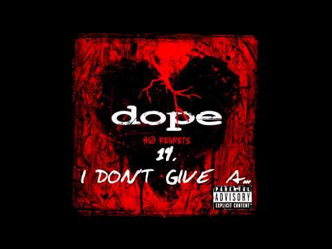 Download Youtube: Dope - I Don't Give A... ( No Regrets ) + Lyrics