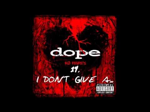 Dope - I Don't Give A... ( No Regrets ) + Lyrics