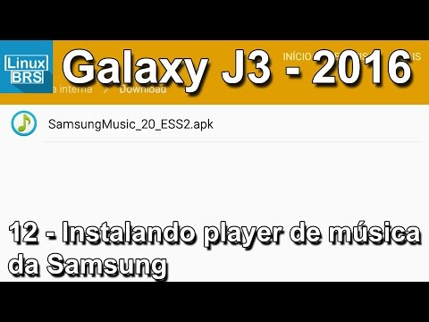 Samsung Galaxy J3 2016 - Instalando Player da Samsung (bugado) - Português